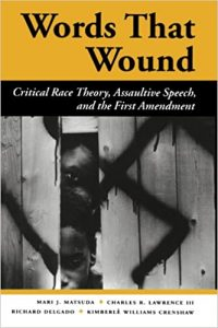 Mari Matsuda - Words That Wound: Critical Race Theory, Assaultive Speech, and the First Amendment