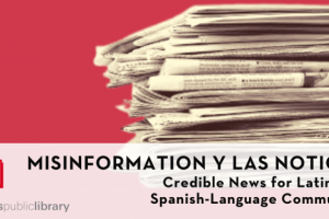 Misinformation y Las Noticias: Credible News for Latinx and Spanish Language Communities