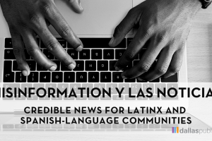 Misinformation y Las Noticias: Credible News for Latinx and Spanish-language communities