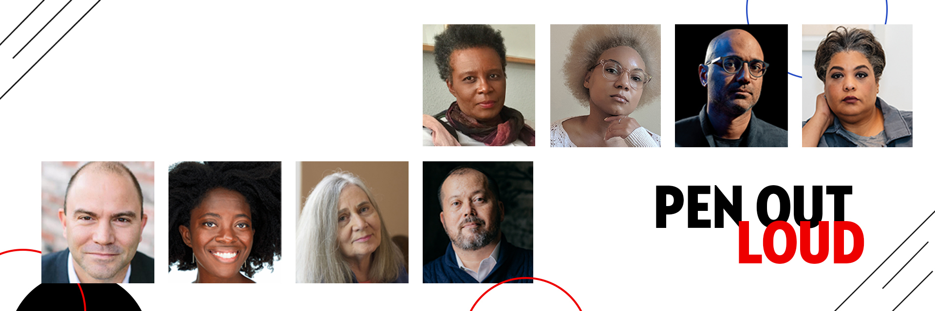 Collage of PEN Out Loud featured speakers and interlocutors: Yaa Gyasi, Roxane Gay, Ayad Akhtar, Ben Rhodes, Marilynne Robinson, Alexander Chee, Claudia Rankine (left to right)