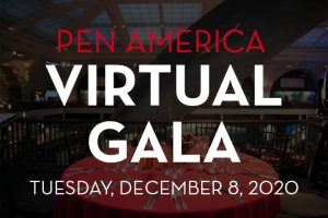 "Table backdrop with the following words in front: ""PEN America Virtual Gala: Tuesday, December 8, 2020"""