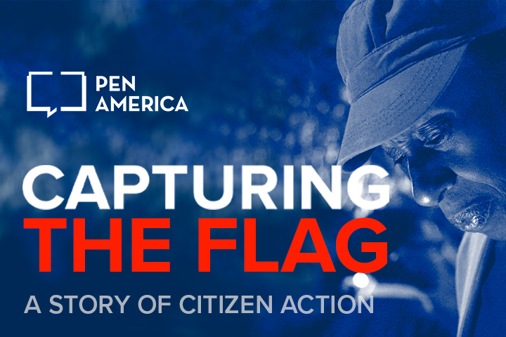 """Promo photo from film in background with blue overlay; on top: PEN America logo, """"Capturing The Flag: A Story of Citizen Action"""""""