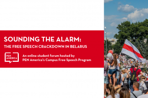 "Event page graphic: ""Sounding the Alarm: Free Speech Crackdown in Belarus, An online forum hosted by PEN America's Campus Free Speech Program"" on left; image of protesters marching in Belarus on right"