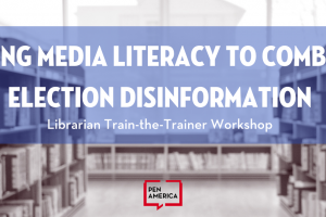 "Bookshelves in library faded in the background; in front are words that read ""Using Media Literacy to Combat Election Disinformation: Librarian Train-the-Trainer Workshop"""