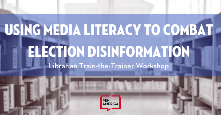 """Bookshelves in library faded in the background; in front are words that read """"Using Media Literacy to Combat Election Disinformation: Librarian Train-the-Trainer Workshop"""""""