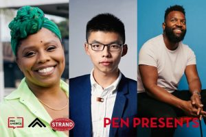 "Event participant headshots; left to right: Patrisse Cullors, Joshua Wong, and Baratunde Thurston. At the bottom, on the left: logos of PEN America, Summit Series, and Strand Bookstore; on the right: ""PEN PRESENTS"""