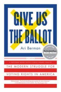 Ari Berman - Give Us The Ballot book cover