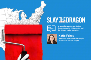 "On the left: red paint being painted over a map of the United States; on the right: ""Slay the Dragon: A special screening and student forum hosted by PEN America and Participant Media featuring: Katie Fahey, Executive Director of the People, featured in Slay the Dragon"""