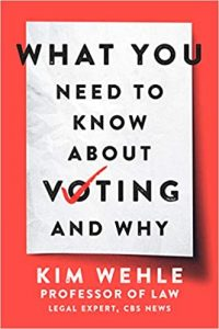 Kim Wehle - What You Need To Know About Voting book cover