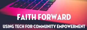 """Faith Forward: Using Tech for Community Empowerment"" multicolored laptop keyboard ""faith tech"""