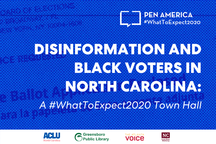 """Ballot Application Enclosed"" envelope with blue overlay as backdrop; on top: ""PEN America #WhatToExpect 2020, Disinformation and Black Voters in North Carolina: A #WhatToExpect2020 Town Hall"" and partner logos at the bottom"