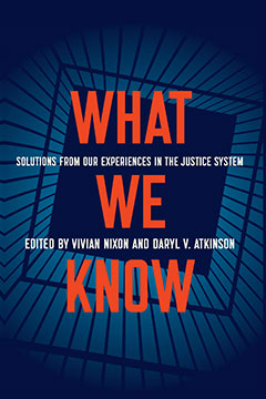 What We Know: Solutions from Our Experiences in the Justice System book cover