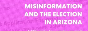 """""""Ballot Application Enclosed"""" envelope with pink overlay as backdrop; on top: """"PEN America #WhatToExpect 2020, Misinformation and the Election in Arizona: A #WhatToExpect2020 Town Hall"""""""