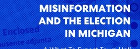 """""""Ballot Application Enclosed"""" envelope with blue overlay as backdrop; on top: """"PEN America #WhatToExpect 2020, Misinformation and the Election in Michigan, A What To Expect 2020 Town Hall"""""""