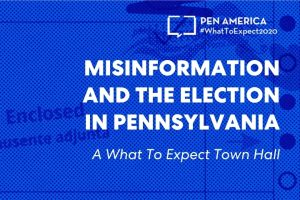 """Ballot Application Enclosed"" envelope with blue overlay as backdrop; on top: ""PEN America #WhatToExpect 2020, Misinformation and the Election in Pennsylvania: A #WhatToExpect2020 Town Hall"""