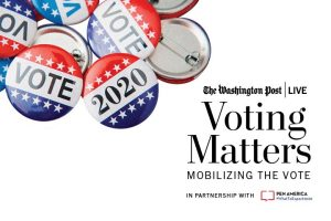 """Vote"" and ""2020"" buttons with The Washington Post Live logo, the text ""Mobilizing the Vote,"" and ""in Partnership with PEN America #WhatToExpect2020"""