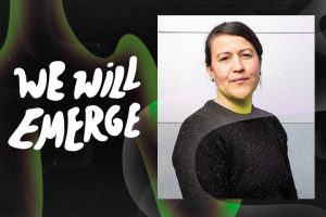 "Colorful swirl effect overlaid on top of framed headshot of Natalie Diaz and next to the text ""We Will Emerge"""