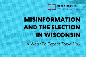 """Ballot Application Enclosed"" envelope with blue overlay as backdrop; on top: ""PEN America #WhatToExpect 2020, Misinformation and the Election in Wisconsin, A What To Expect 2020 Town Hall"""