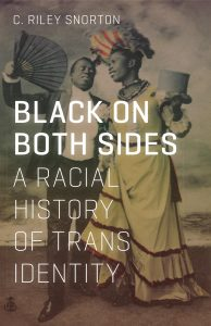 C. Riley Snorton - Black On Both Sides book cover