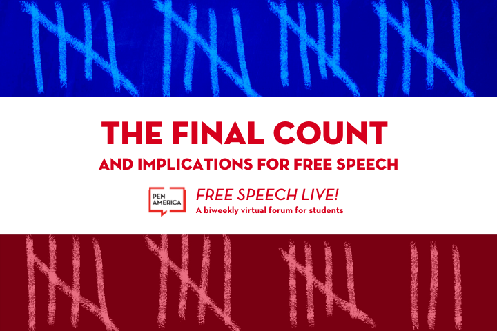 "Tally graphic in background with a blue-white-red effect; on top: ""The Final Count and Implications for Free Speech. Free Speech Live! A biweekly virtual forum for students"""