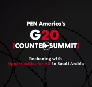 """Text overlayed on a black background with faded barbed wire that reads: """"PEN America's G20 Counter-Summit: Reckoning with Opportunities for All in Saudi Arabia"""""""