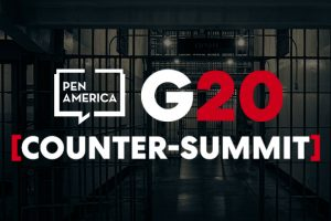 "Jail cell in background; on top, PEN America's logo and text that reads ""G20 Counter-Summit"""