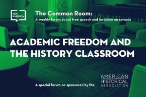 "Seats in a lounge with green overlay as backdrop; on top: ""The Common Room: Academic Freedom and the History Classroom"" and at the bottom: ""A special forum co-sponsored by the American Historical Association"""