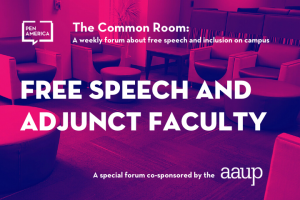 "Seats in a lounge with pink overlay as backdrop; on top: ""The Common Room: A weekly forum on free speech and inclusion on campus. Free Speech and Adjunct Faculty"" and at the bottom: ""A special forum co-sponsored by the AAUP"""