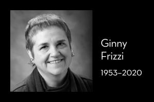 "Ginny Frizzi's headshot on left; on right: ""Ginny Frizzi, 1953–2020"""