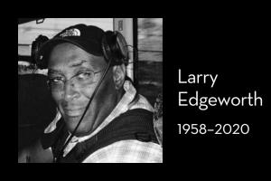 "Larry Edgeworth's photo on left; on right: ""Larry Edgeworth, 1958–2020"""