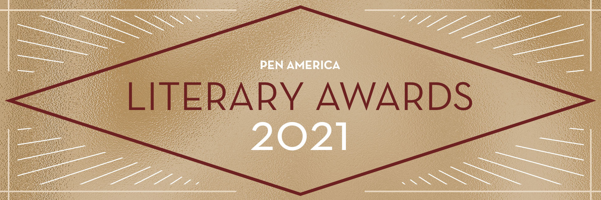 """The words """"PEN America Literary Awards 2021"""" enclosed in a dark red diamond with a gold background; white rays sticking out from each corner"""