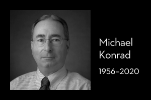 "Michael Konrad's headshot on left; on right: ""Michael Konrad, 1956–2020"""