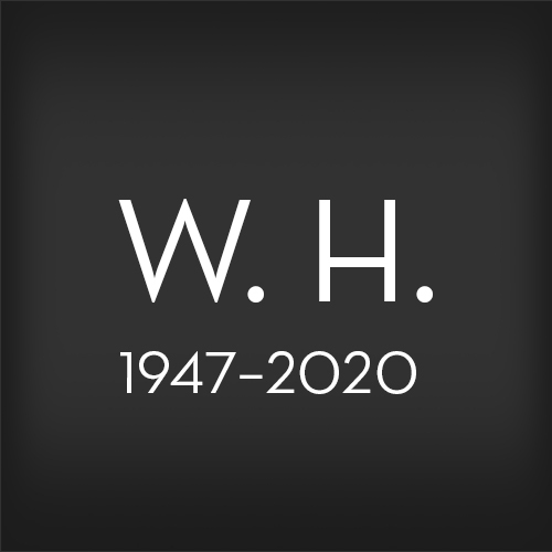 "Text on a black background that reads: ""W. H., 1947–2020"""