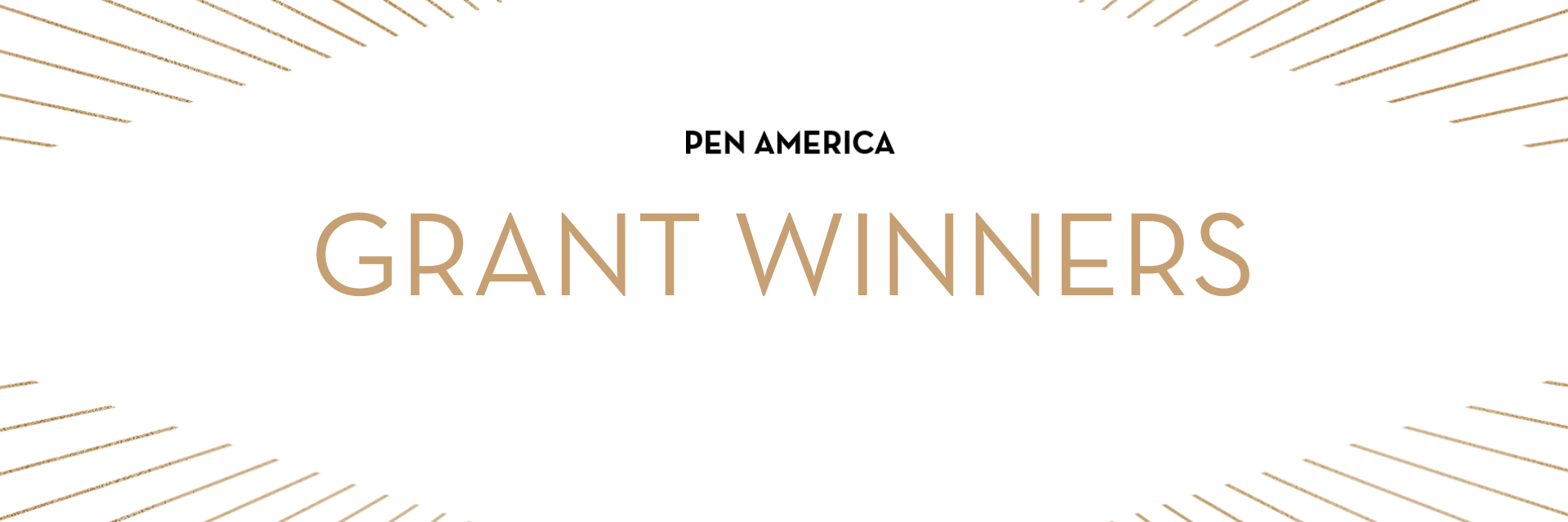 """""""PEN America Grant Winners"""" in centered text; golden rays sticking out from each corner"""