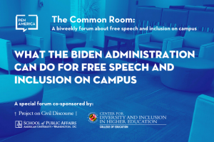 "Seats in a lounge with blue overlay as backdrop; on top: ""The Common Room: What the Biden Administration Can Do for Free Speech and Inclusion on Campus"" and at the bottom: ""A special forum co-sponsored by Project on Civil Discourse, American University's School of Public Affairs, and the University of Maryland's Center for Diversity and Inclusion in Higher Education"""