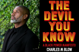"Charles Blow headshot and ""The Devil You Know: A Black Power Manifesto"" book cover"