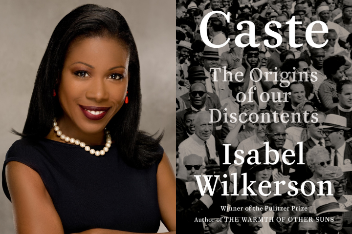 "Isabel Wilkerson headshot and ""Caste: The Origins of our Discontents"" book cover"