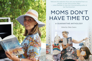 "Zibby Owens photo and ""Moms Don't Have Time To: A Quarantine Anthology"" book cover"