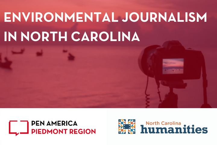"""""""Environmental Journalism in North Carolina"""" over image of camera standing on a tripod in front of the beach looking out on the water; overlaid with red; NC Humanities logo and PEN America Piedmont Region logos at the bottom"""