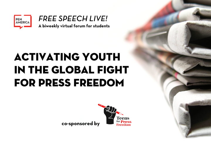 "Stack of newspapers on the right; on the left: ""Free Speech Live! A biweekly virtual forum for students. Activating Youth in the Global Fight for Press Freedom. Co-sponsored by Teens for Press Freedom"""