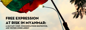 """Protester waving a Myanmar flag in the background; on top: """"Free Expression at Risk in Myanmar: A Military Coup, Communication Shutdowns, and Writers Under Arrest. PEN America Free Speech Live!: A biweekly virtual forum for students"""""""