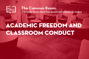 "Seats in a lounge with red overlay as backdrop; on top: ""The Common Room: Academic Freedom and Classroom Conduct"""