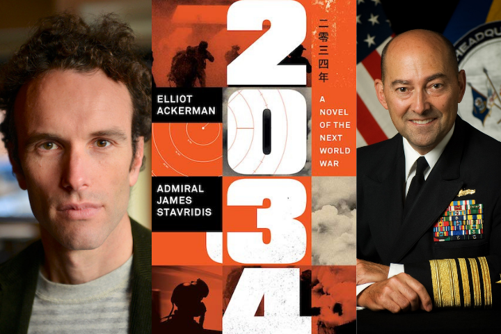 "Elliot Ackerman headshot, the book cover of ""2034,"" and Admiral James Stavridis headshot"