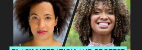 """Amalia Dache's and Ianne Fields Stewart's headshots on black background with words""""Black Liberation and Protest"""" on teal text box"""