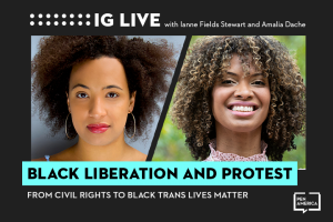 "Amalia Dache's and Ianne Fields Stewart's headshots on black background with words""Black Liberation and Protest"" on teal text box"