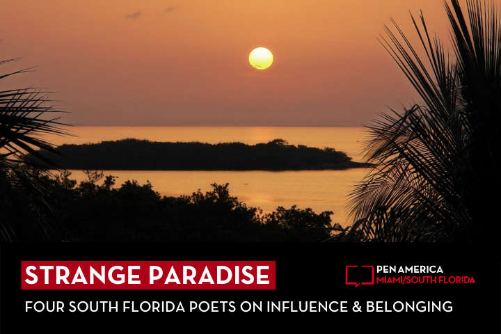 """Sunset in background; on top, text reads: """"Strange Paradise: Four South Florida Poets on Influence & Belonging"""""""