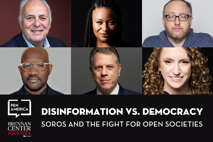 """Headshots of event participants; below them: PEN America and Brennan Center for Justice logos and """"Disinformation vs. Democracy: Soros and the Fight for Open Societies"""""""