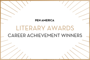 """PEN America Literary Awards Career Achievement Winners"" in centered text; golden rays sticking out from each corner"
