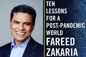 "Fareed Zakaria headshot and ""Ten Lessons for a Post-Pandemic World"" book cover"