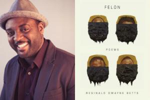"Reginald Dwayne Betts headshot and ""Felon"" book cover"